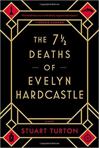 "Buchtipp: Stuart Turton, ""The seven deaths of Evelyn Hardcastle"""